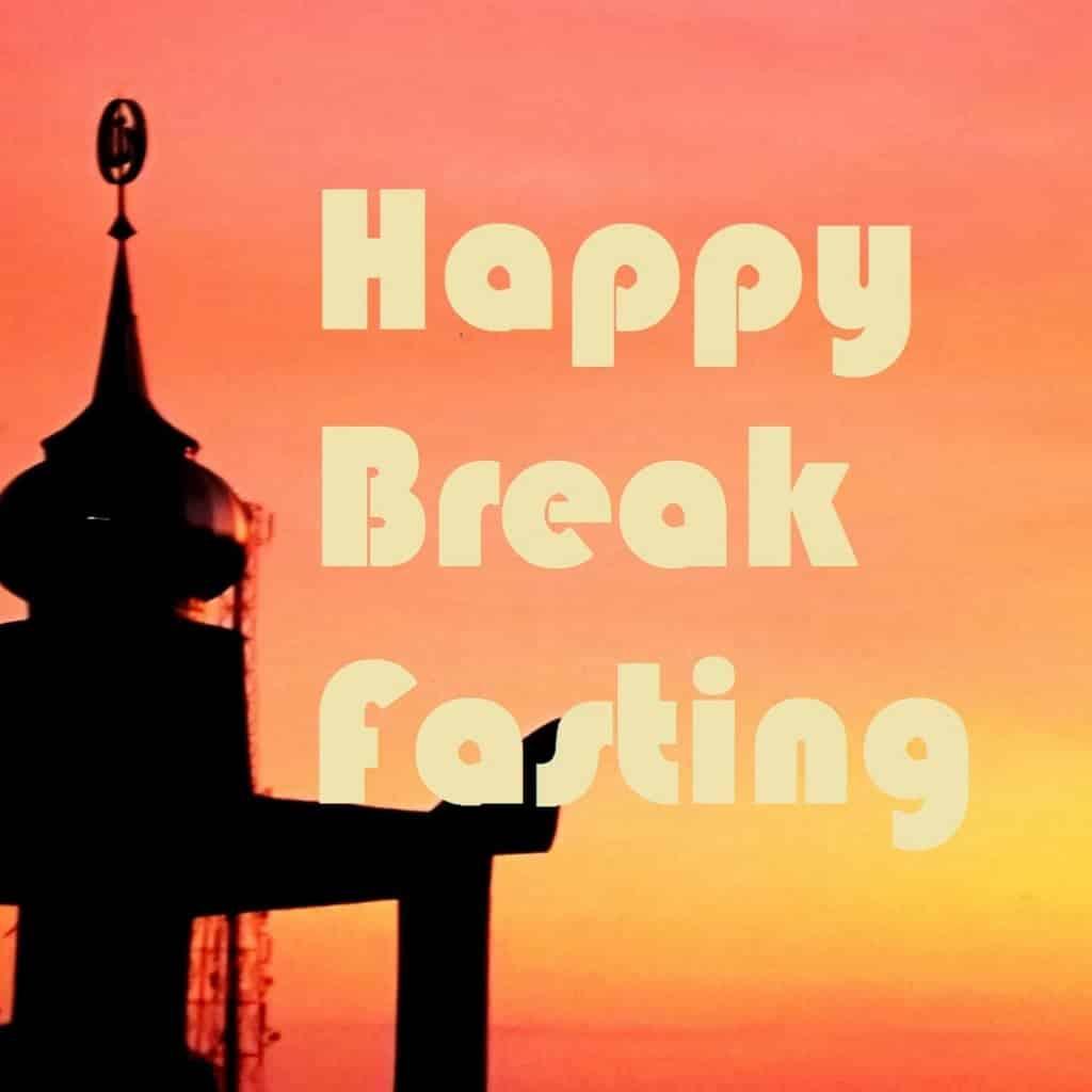 Happy Break Fasting Ucapan Selamat Berbuka Puasa Dalam Bahasa Inggris